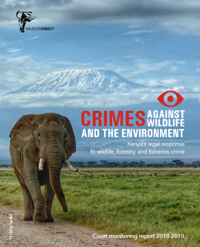 WildlifeDirect launches a new comprehensive report on Kenya's legal response to wildlife, forest and fisheries crimes